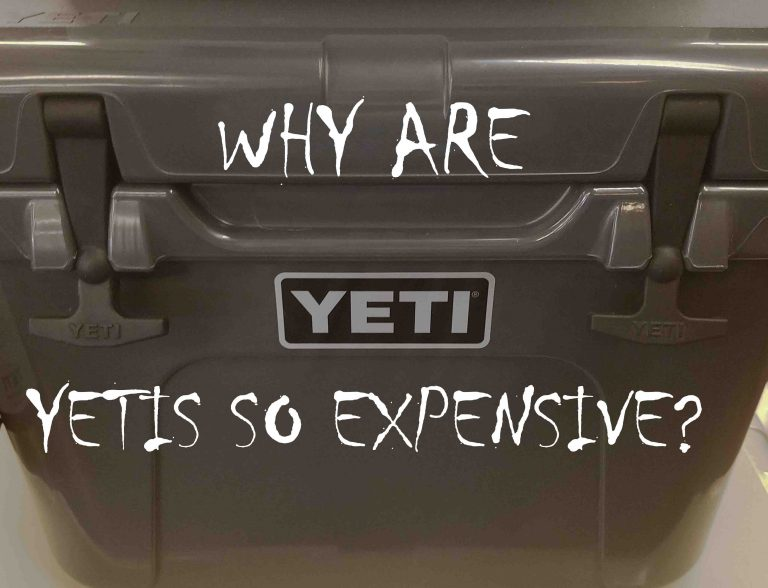 why-are-yeti-coolers-so-expensive