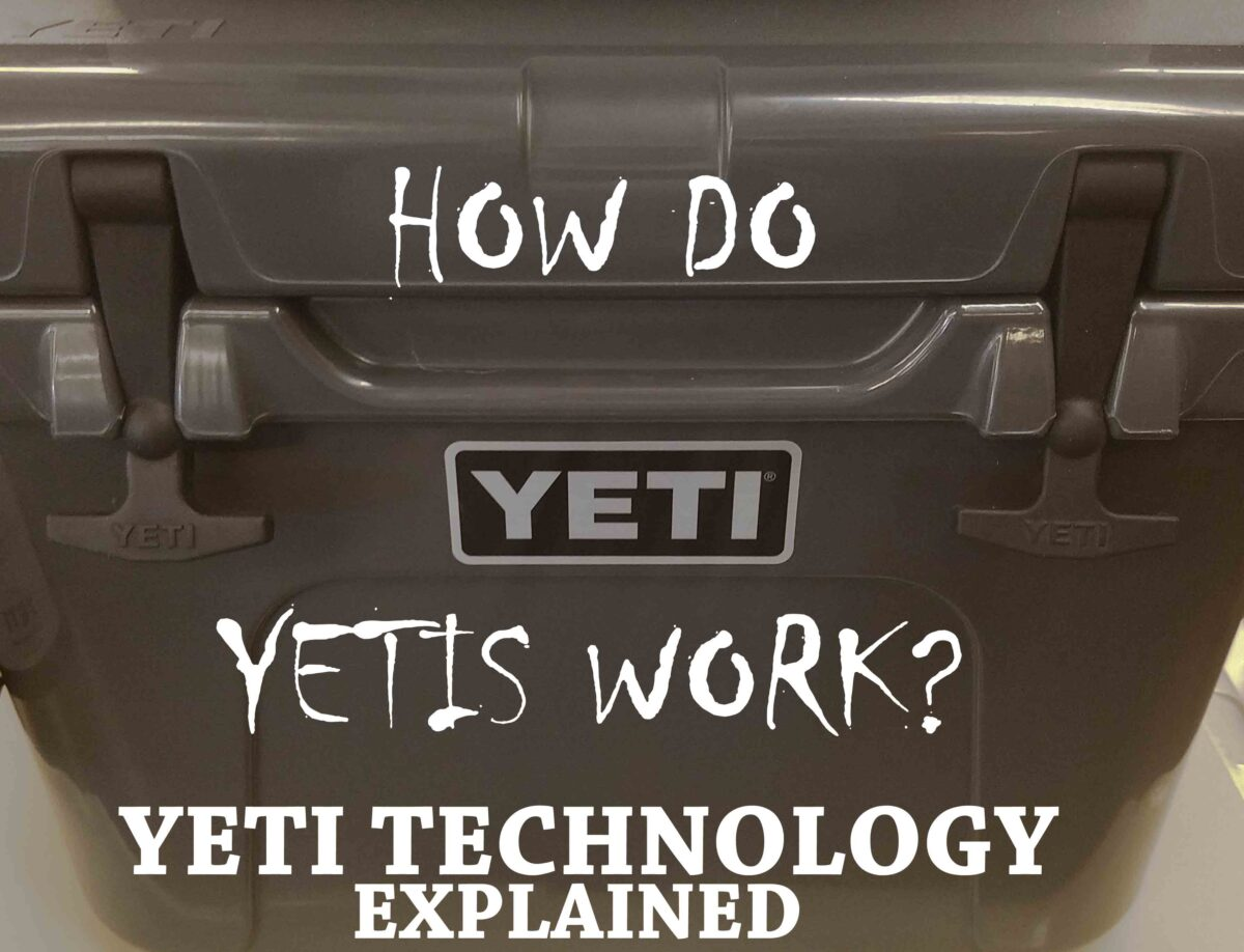 how do yetis work to keep drinks cold so long